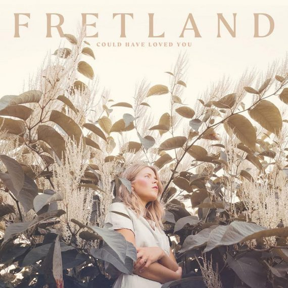 Fretland Could Have Loved You nuevo disco