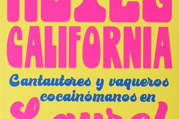 Hotel California Cantautores y vaqueros cocainómanos en Laurel Canyon, 1967-1976