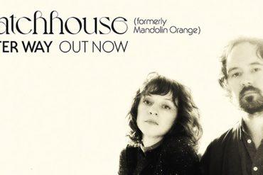 Mandolin Orange ahora se llaman Watchhouse