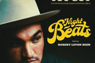Night Beats y Robert Levon Been presentan, That's All You Got