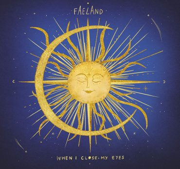 Nuevo disco de Faeland, When I Close My Eyes