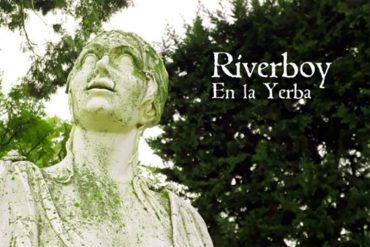 Riverboy nos presenta En la Yerba