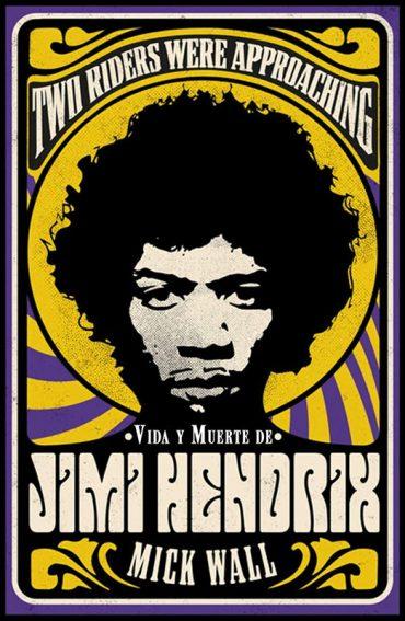 Vida y muerte de Jimi Hendrix Two Riders Were Approaching. Mick Wall