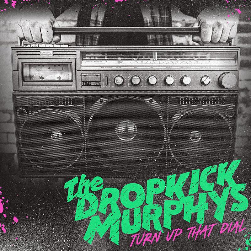 Dropkick Murphys - Turn Up That Dial nuevo disco