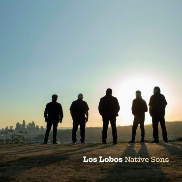 Los Lobos anuncian disco, Native Sons