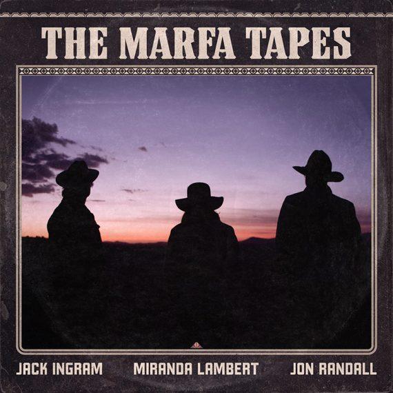 The Marfa Tapes la carta de amor al country de Miranda Lambert, Jack Ingram y Jon Randall