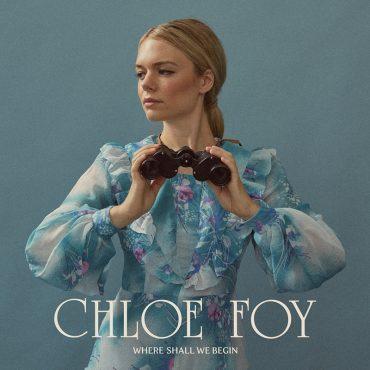 Chloe Foy publica nuevo disco, Where Shall We Begin