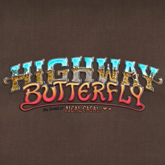 Highway Butterfly The Songs of Neal Casal, el disco tributo a Neal Casal