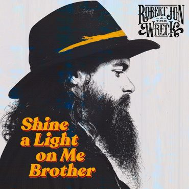 "Robert Jon & The Wreck anuncian nuevo álbum ""Shine a Light on Me Brother"