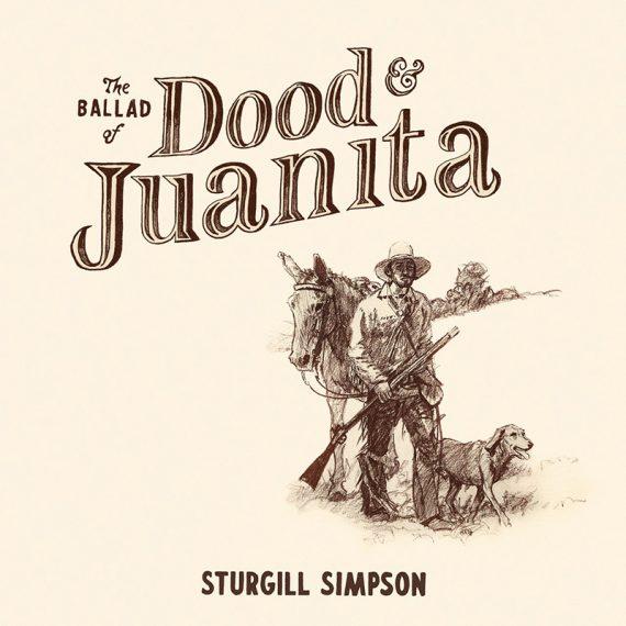 Sturgill Simpson anuncia nuevo disco, The Ballad of Dood & Juanita