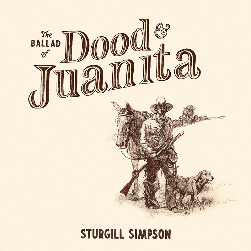 "Sturgill Simpson anuncia nuevo disco, ""The Ballad of Dood & Juanita"" - Dirty Rock Magazine"