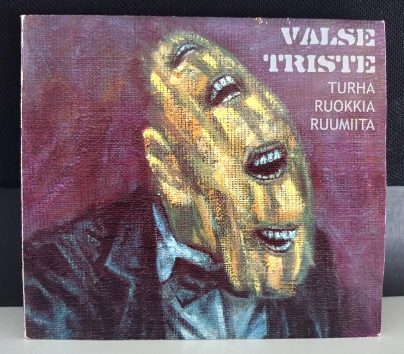 Valse Triste Turha Ruokkia Ruumiita disco