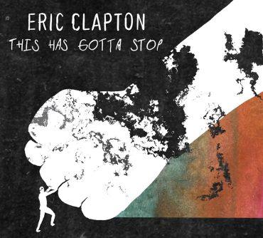 Eric Clapton, This Has Gotta Stop