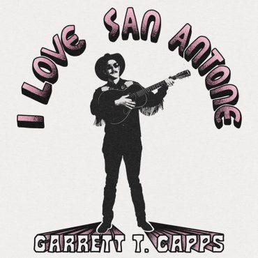 Garrett T Capps anuncia nuevo disco I love San Antone