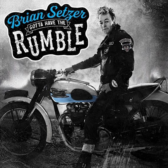Brian Setzer regresa con Gotta Have The Rumble