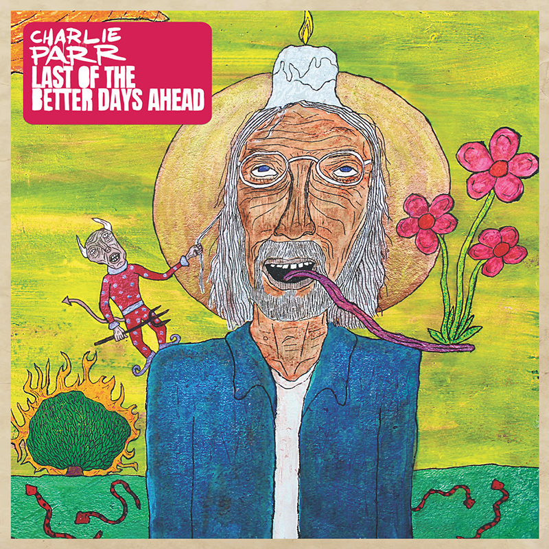 Charlie Parr publica nuevo disco, Last of the Better Days Ahead disco