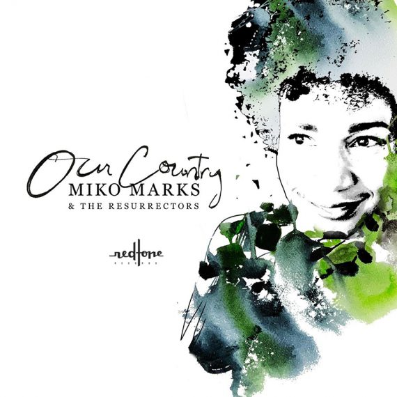 Miko Marks & The Resurrectors, Our Country nuevo disco
