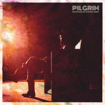 Pilgrim publica nuevo disco, No Offense, Nevermind, Sorry