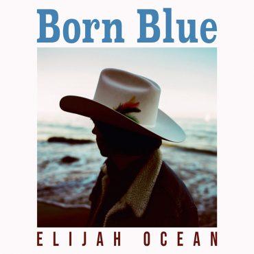 elijah ocean born blue nuevo disco