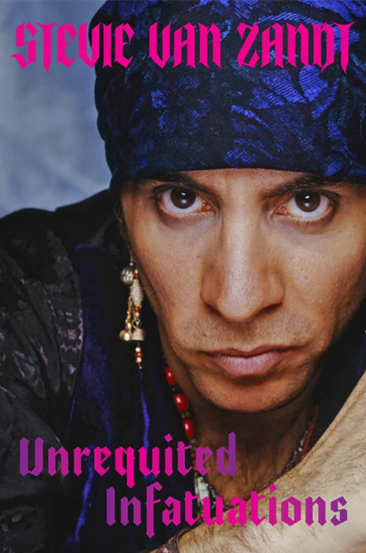 steve-van-zandt-Unrequited-Infatuations-libro-memorias