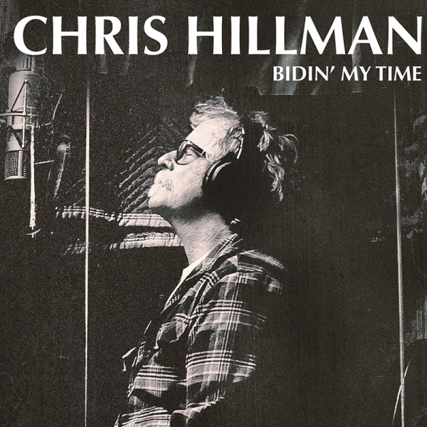 Chris Hillman Bidin' my time