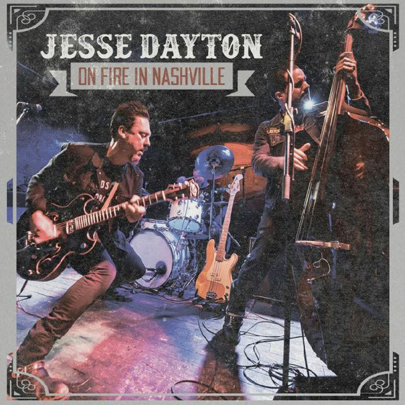 El disco en directo de Jesse Dayton se llamará On Fire in Nashville 2019